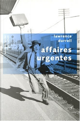 Affaires urgentes by Lawrence Durrell
