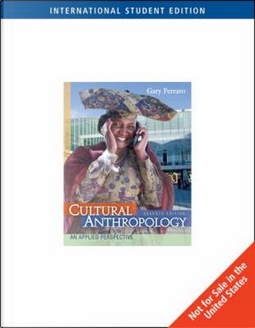 Cultural Anthropology by Gary P. Ferraro
