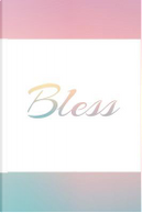 Bless by Mary Littleford