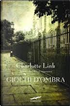 Giochi d'ombra by Charlotte Link