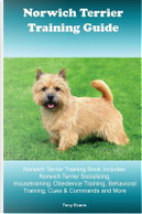 Norwich Terrier Training Guide by Tony Evans