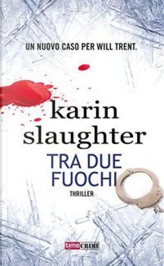 Tra due fuochi by Karin Slaughter