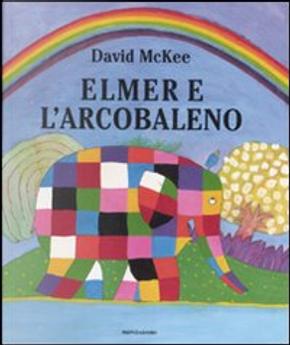 Elmer e l'arcobaleno by David McKee