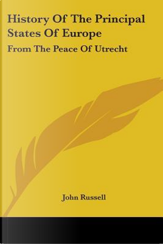 History of the Principal States of Europe by John Russell
