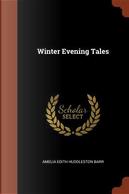 Winter Evening Tales by Amelia Edith Huddleston Barr