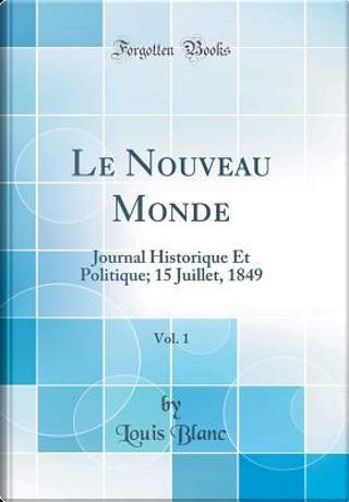 Le Nouveau Monde, Vol. 1 by Louis Blanc
