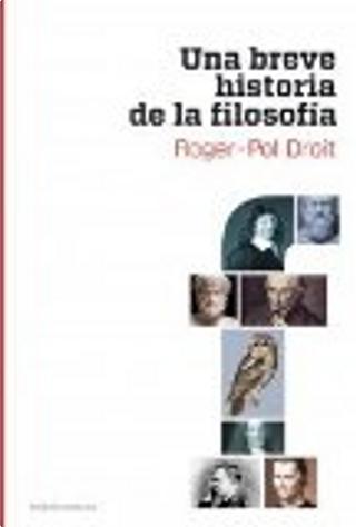 Una breve historia de la filosofía by Roger-Pol Droit