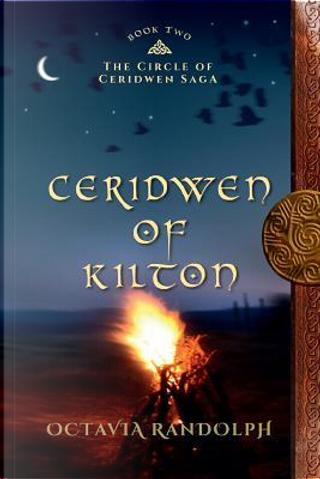 Ceridwen of Kilton by Octavia Randolph