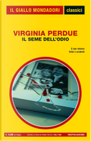Il seme dell'odio by Virginia Perdue