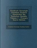 Friedrich Christoph Jonathan Fischers Geschichte Des Teutschen Handels, Volume 2 by Friedrich Christoph Jonathan Fischer