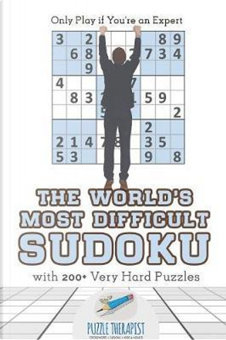 The World's Most Difficult Sudoku | Only Play if You're an Expert | with 200+ Very Hard Puzzles by Puzzle Therapist