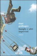 Famiglie e altri imprevisti by Shari Goldhagen