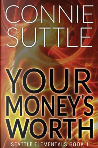 Your Money's Worth by Connie Suttle