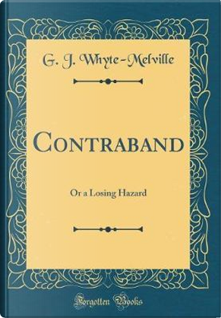 Contraband by G. J. Whyte-Melville