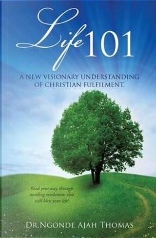 Life 101 by Dr Ngonde Ajah Thomas
