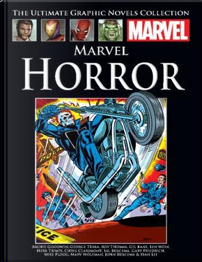 Marvel Horror by Gary Friedrich, Gerry Conway, Len Wein, Roy Thomas, Steve Gerber