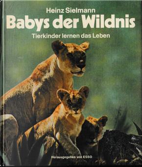Babys der Wildnis by Heinz Sielmann