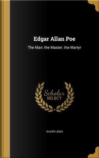 EDGAR ALLAN POE by Oliver Leigh
