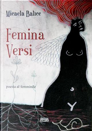 Femina versi by Micaela Balìce