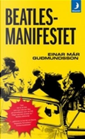 Beatlesmanifestet by Einar Már Guðmundsson