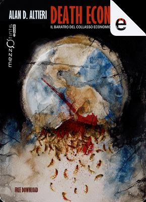 Death Economy by Alan D. Altieri