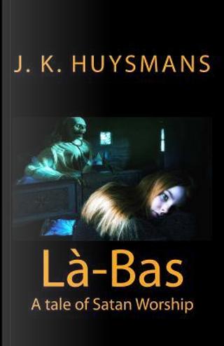Là-bas by J. K. Huysmans