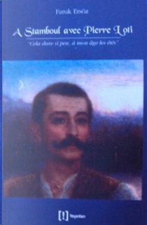 A Stamboul avec Pierre Loti by Faruk Ersoz