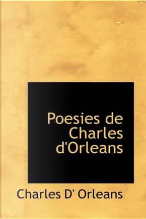 Poesies De Charles D'orleans by Charles D' Orleans