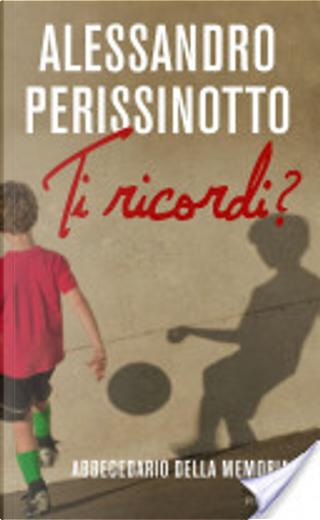 Ti ricordi? by Alessandro Perissinotto