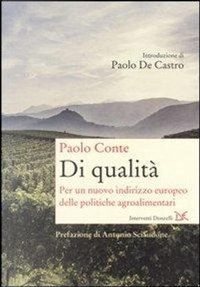 Di qualità. Per un nuovo indirizzo europeo delle politiche agroalimentari by Paolo Conte