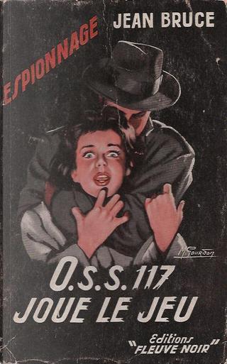 OSS 117 joue le jeu by Jean Bruce