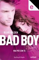 Bad boy. Mai più con te by Blair Holden