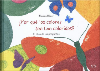 Por qué los colores son tan coloridos? / Why the colors are so colorful? by Marcus Pfister