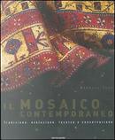 Il mosaico contemporaneo by Michele Tosi
