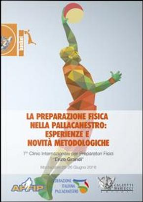 La preparazione fisica nella pallacanestro (Montecatini, 25-26 giugno 2016). Con 2 DVD by Luka Svilar