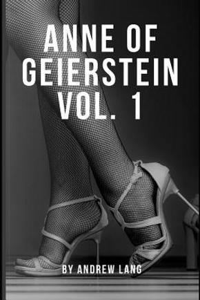 Anne of Geierstein Vol. 1 by ANDREW LANG