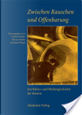 Zwischen Rauschen und Offenbarung by Friedrich Kittler