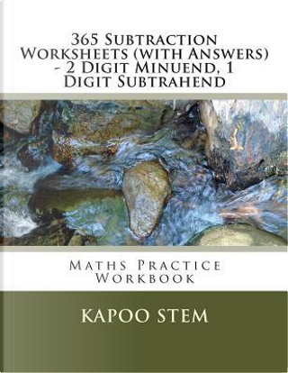 365 Subtraction Worksheets With Answers - 2 Digit Minuend, 1 Digit Subtrahend by Kapoo Stem