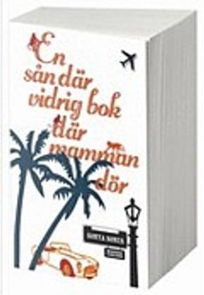 En sån där vidrig bok där mamman dör by Sonya Sones