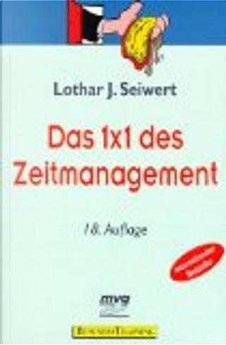 Das 1x1 des Zeit-Management by Lothar Seiwert