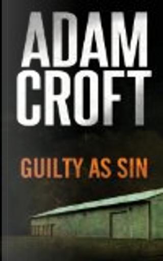 Guilty As Sin by Adam Croft