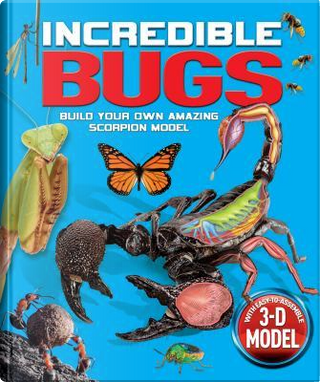 Incredible Bugs by Claire Bampton