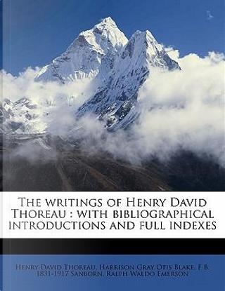 The Writings of Henry David Thoreau by Henry D. Thoreau