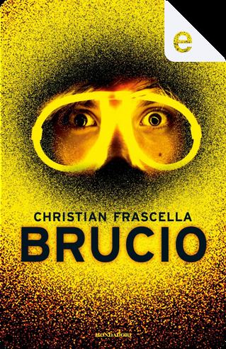 Brucio by Christian Frascella
