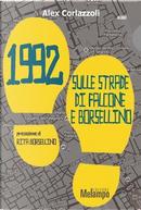 1992. Sulle strade di Falcone e Borsellino by Alex Corlazzoli