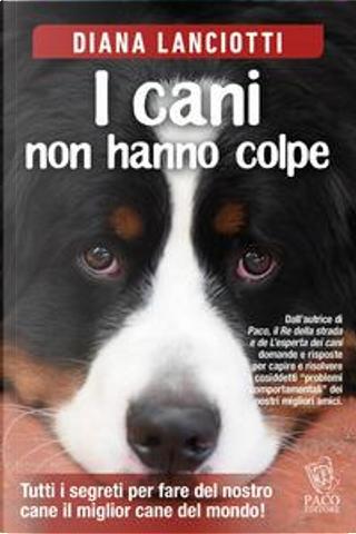 I cani non hanno colpe by Diana Lanciotti