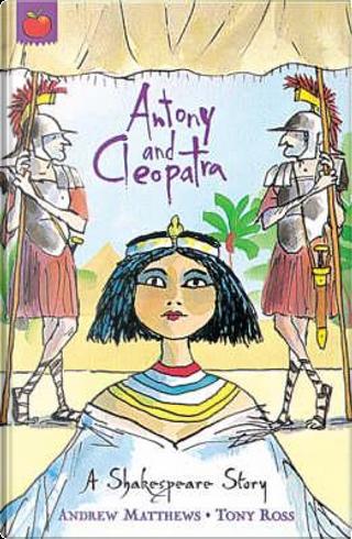 Antony And Cleopatra by Andrew Matthews