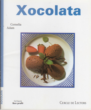 Xocolata by Cornelia Adam