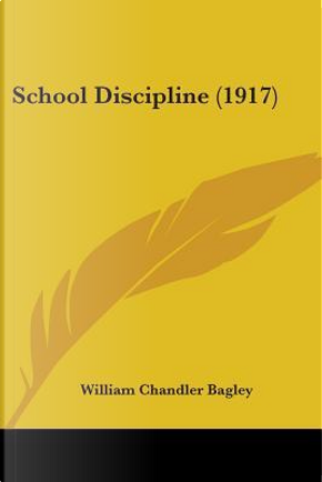 School Discipline by William Chandler Bagley