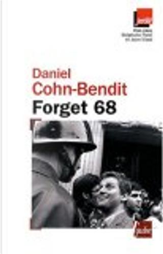 Forget 68 by Daniel Cohn-Bendit